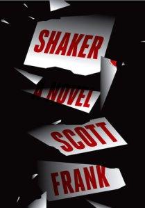 Shaker - Scott Frank
